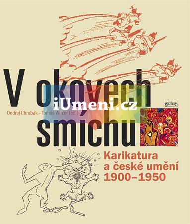 V okovech smíchu. Karikatura a české umění 1900-1950 - Ondřej Chrobák – Tomáš Winter (ed.)