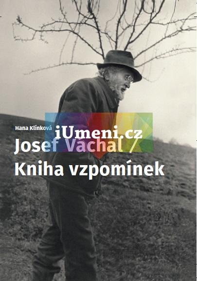 Josef Váchal / Kniha vzpomínek - Klínková Hana