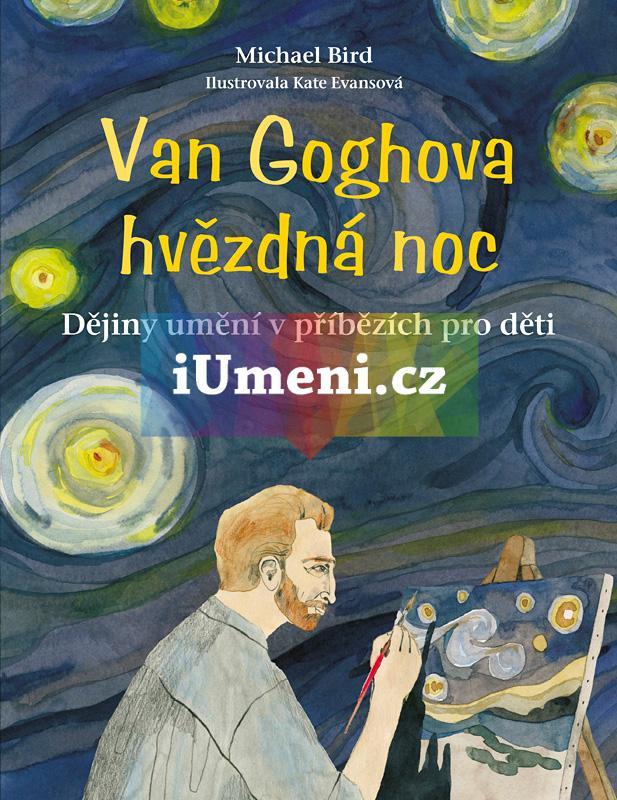 Van Goghova hvězdná noc - Michael Bird