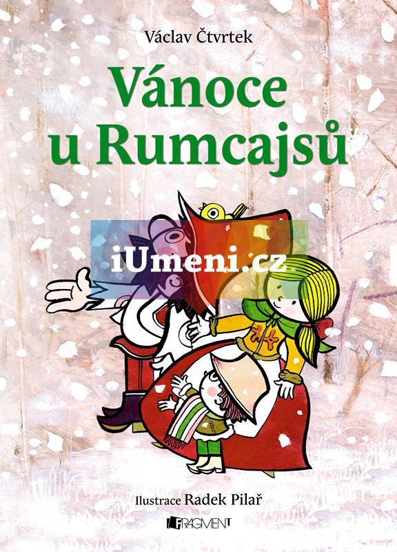 Vánoce u Rumcajsů - Václav Čtvrtek, Radek Pilař