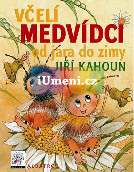 Včelí medvídci od jara do zimy - Jiří Kahoun, Ivo Houf