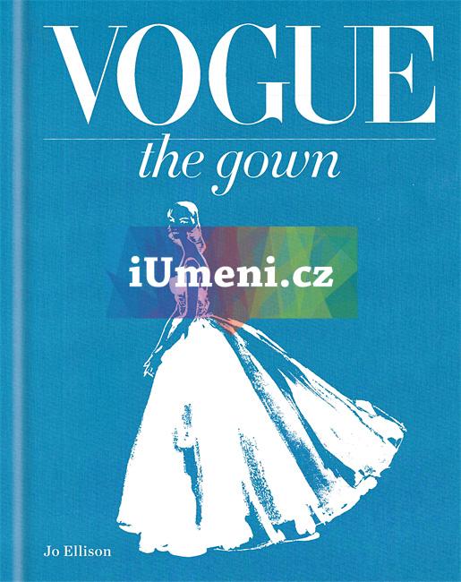 Vogue: The Gown - Jo Ellison (EN)