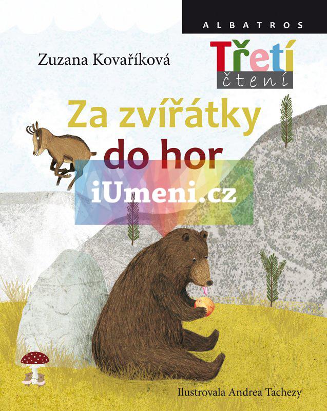 Za zvířátky do hor - Zuzana Kovaříková, Andrea Tachezy