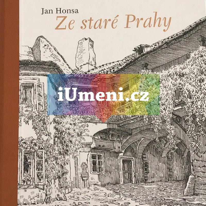 Ze staré Prahy - Jan Honsa, Pavel Chalupa