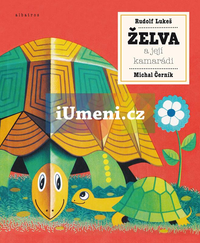 Želva a její kamarádi - Michal Černík, Rudolf Lukeš